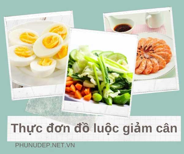 ăn món luộc giảm cân, thức ăn luộc giảm cân, những món luộc giảm cân, món luộc giảm cân, các món luộc giảm cân, thực đơn món luộc giảm cân